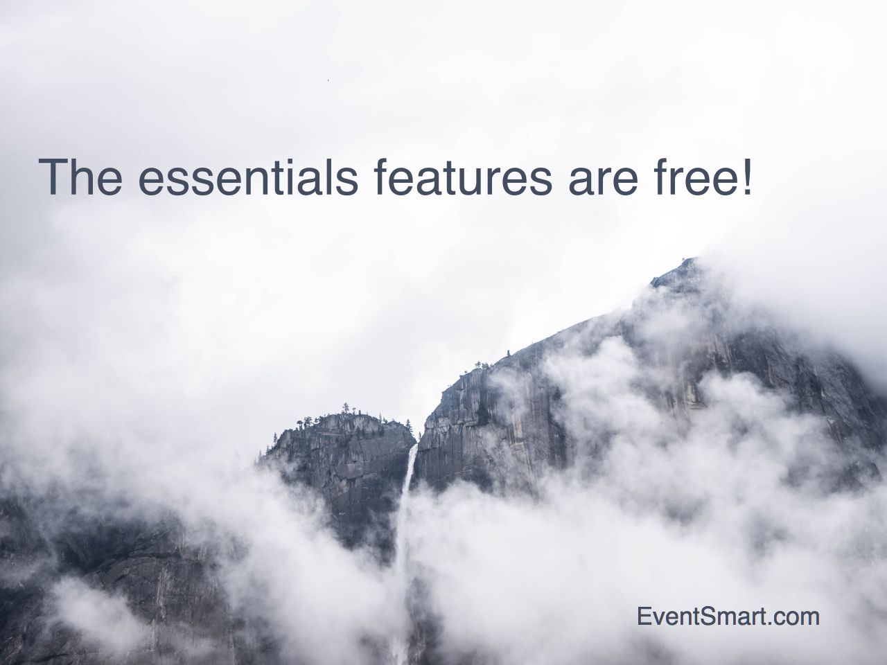 The essential online event registration and ticketing management tools are free.