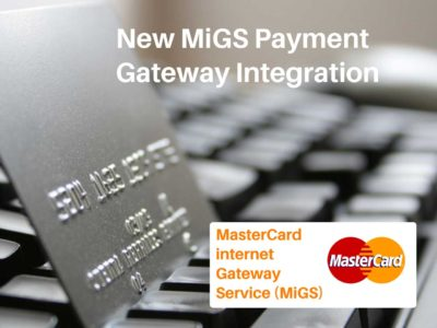 MasterCard internet Gateway Service (MiGS) Payment Gateway Feature Now Available