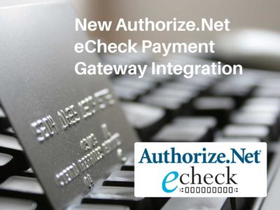 Authorize.Net eCheck Payment Gateway Feature Now Available