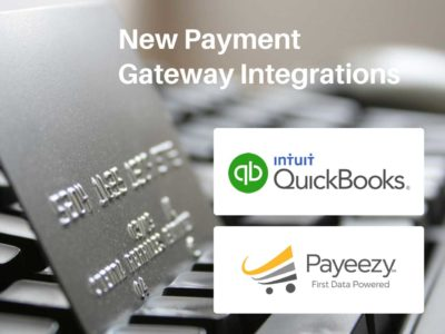 Two new payment gateways: First Data Payeezy and QuickBooks